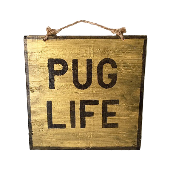 pug life sign from Hollywood & Twine
